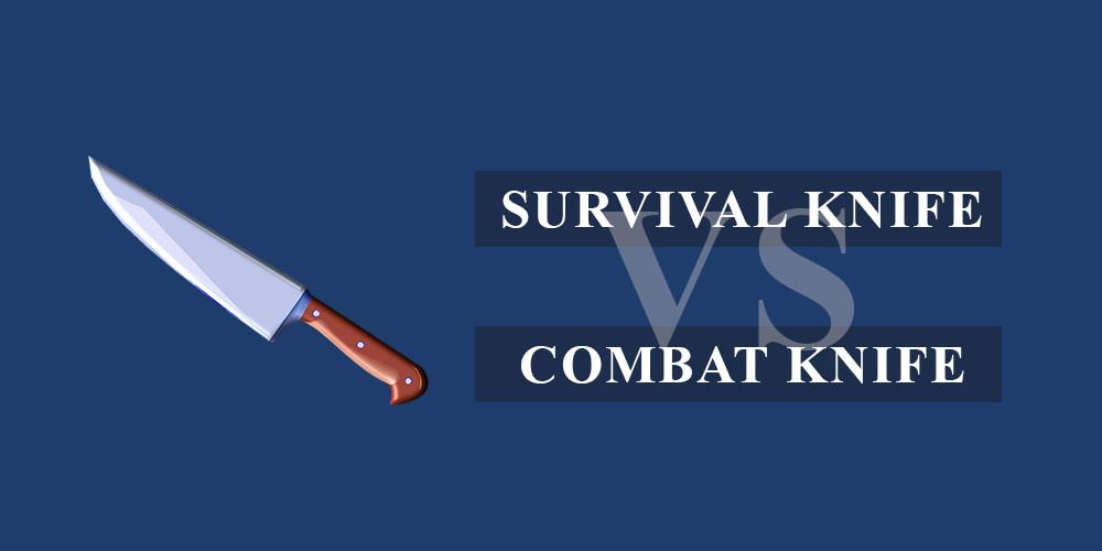 survival knife vs combat knife