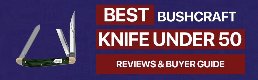 best-bushcraft-knife-under-50