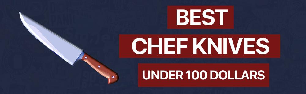 best-chef-knife-under-100-dollars